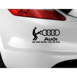 """""""Gas, Grass or Ass"""" für  Audi"""